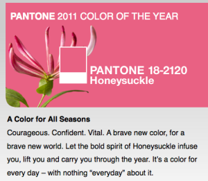 Pantone 2011 Color of the Year: Honeysuckle